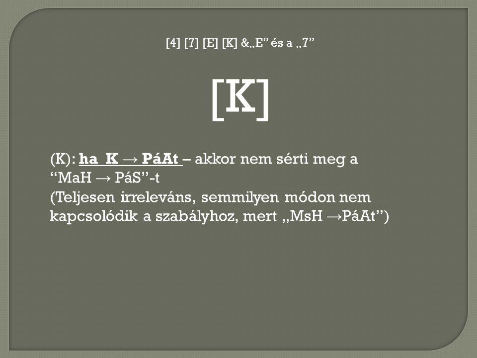 [K] (K): ha K → PáAt – akkor nem sérti meg a MaH → PáS -t